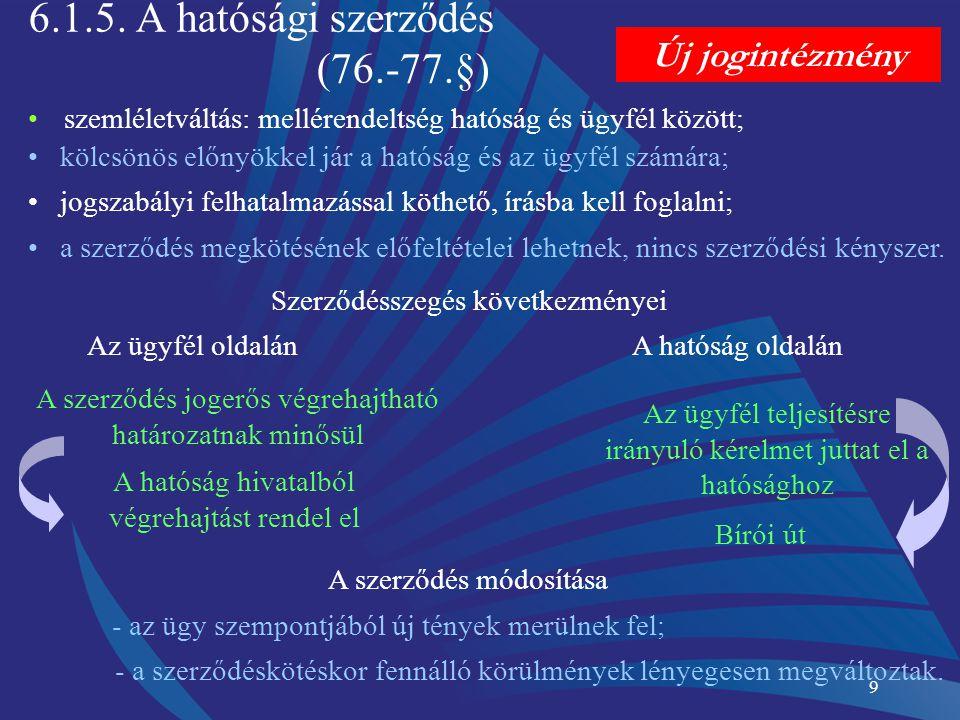 6.1.5. A hatósági szerződés (76.-77.§)