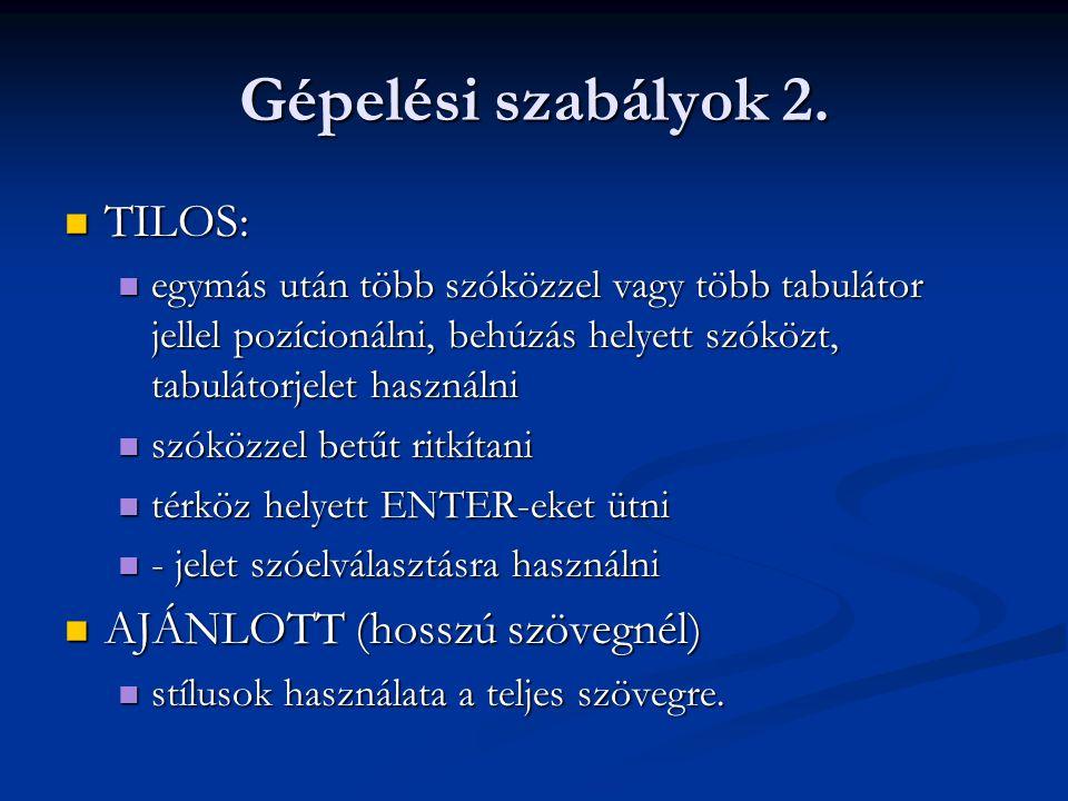 Gépelési szabályok 2. TILOS: AJÁNLOTT (hosszú szövegnél)