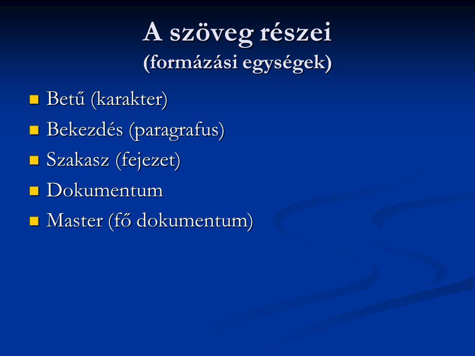 A szöveg részei (formázási egységek)