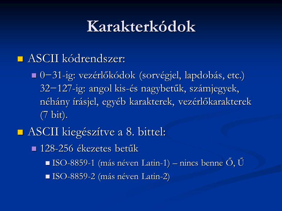 Karakterkódok ASCII kódrendszer: ASCII kiegészítve a 8. bittel: