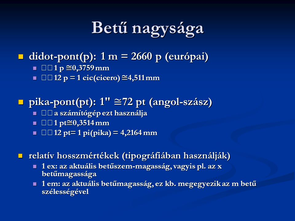 Betű nagysága didot-pont(p): 1 m = 2660 p (európai)