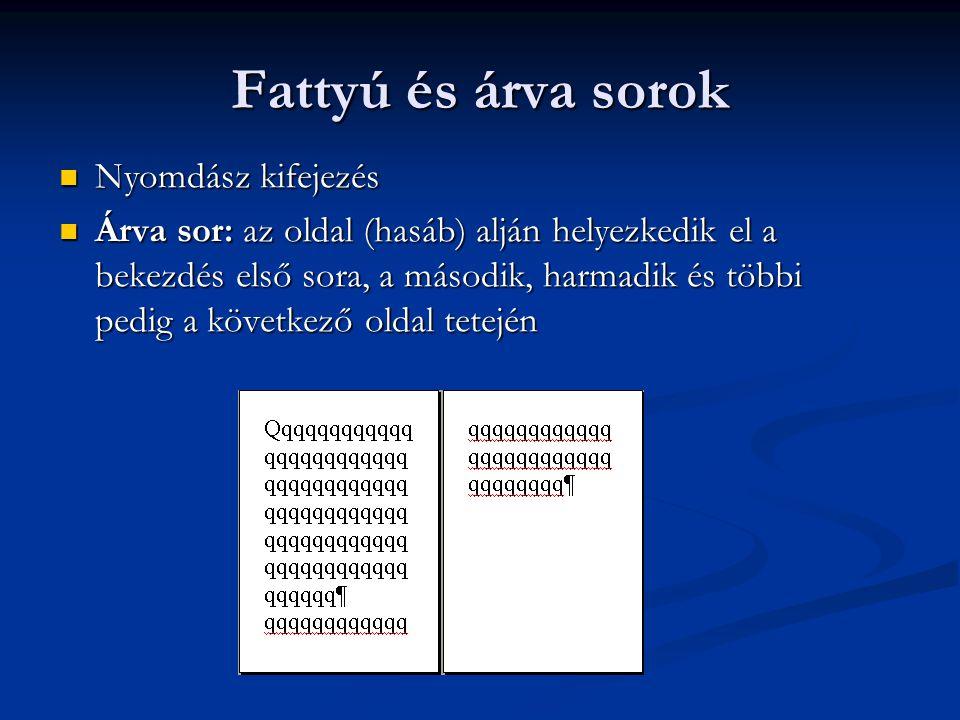Fattyú és árva sorok Nyomdász kifejezés