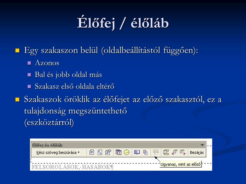 Élőfej / élőláb Egy szakaszon belül (oldalbeállítástól függően):