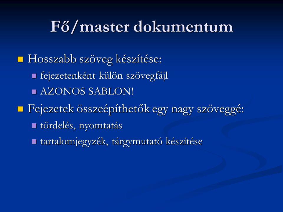 Fő/master dokumentum Hosszabb szöveg készítése: