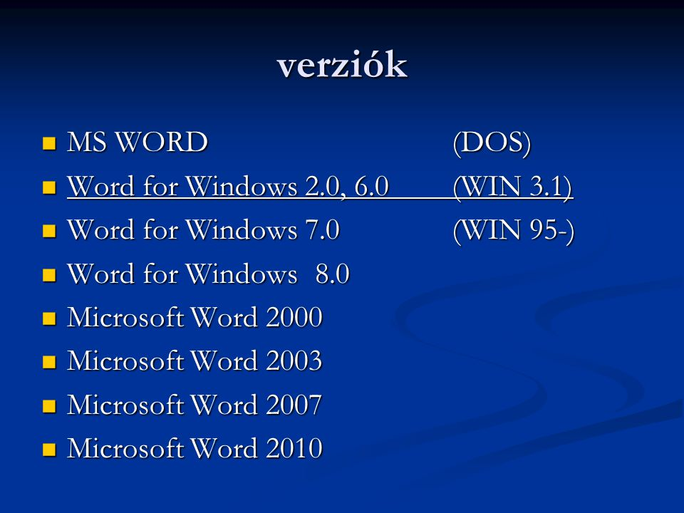 verziók MS WORD (DOS) Word for Windows 2.0, 6.0 (WIN 3.1)