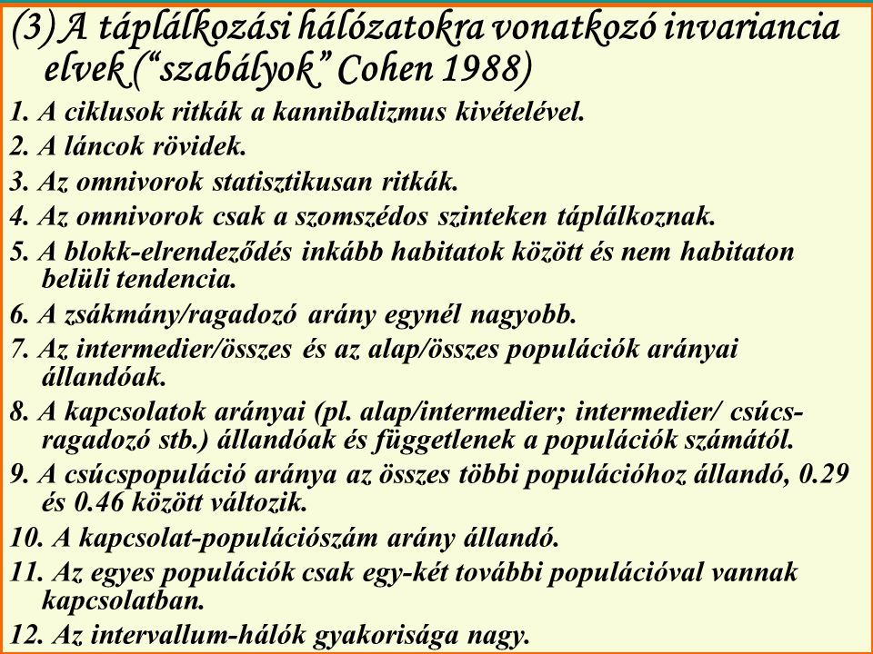 (3) A táplálkozási hálózatokra vonatkozó invariancia elvek ( szabályok Cohen 1988)