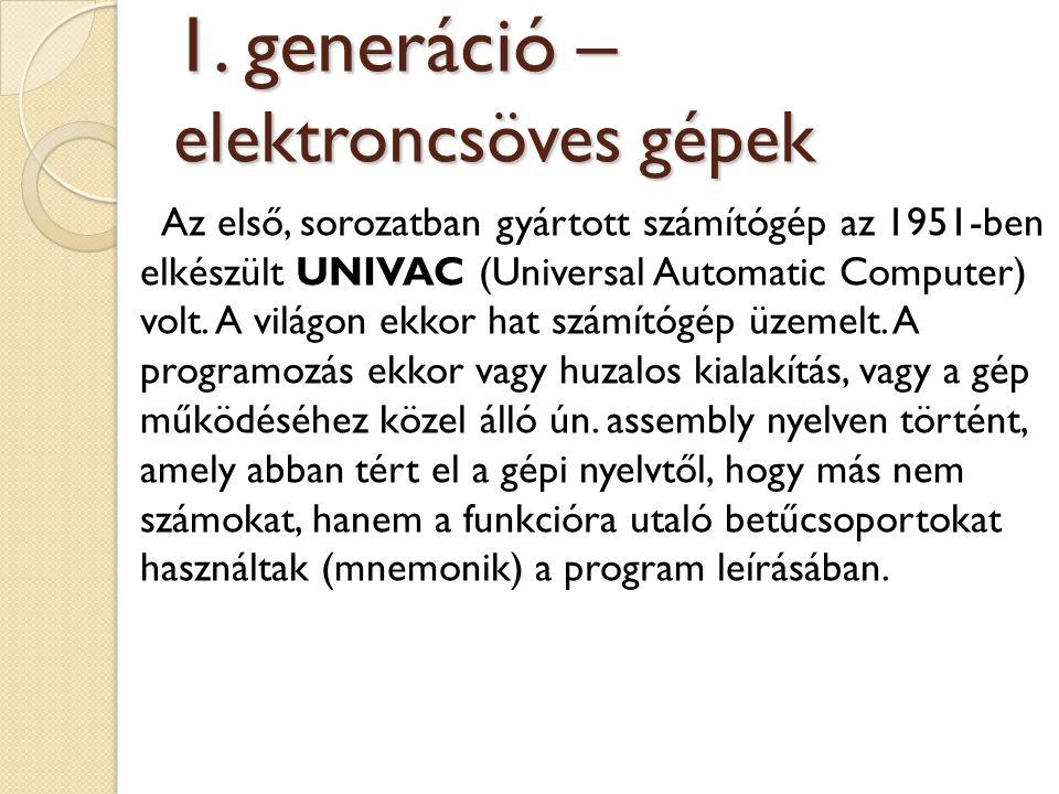 1. generáció – elektroncsöves gépek