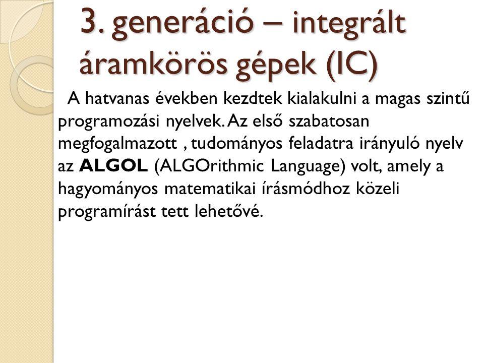 3. generáció – integrált áramkörös gépek (IC)