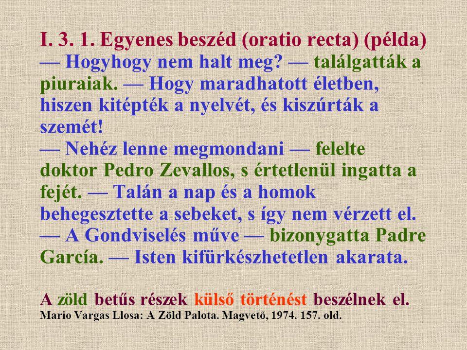 I. 3. 1. Egyenes beszéd (oratio recta) (példa) — Hogyhogy nem halt meg