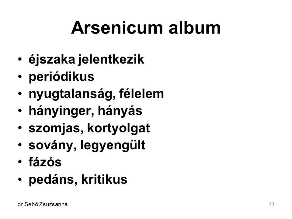 Arsenicum album éjszaka jelentkezik periódikus nyugtalanság, félelem