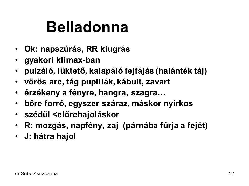 Belladonna Ok: napszúrás, RR kiugrás gyakori klimax-ban