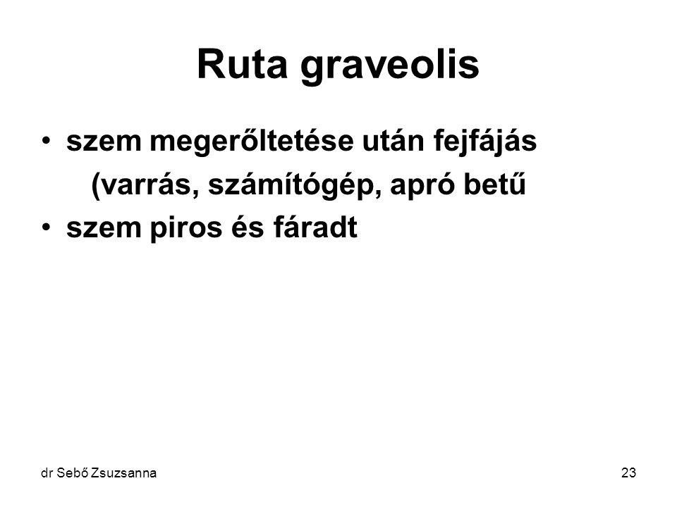 Ruta graveolis szem megerőltetése után fejfájás