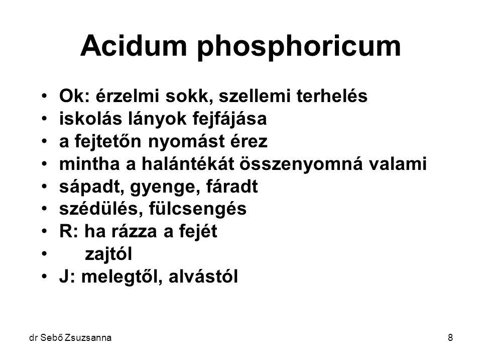 Acidum phosphoricum Ok: érzelmi sokk, szellemi terhelés