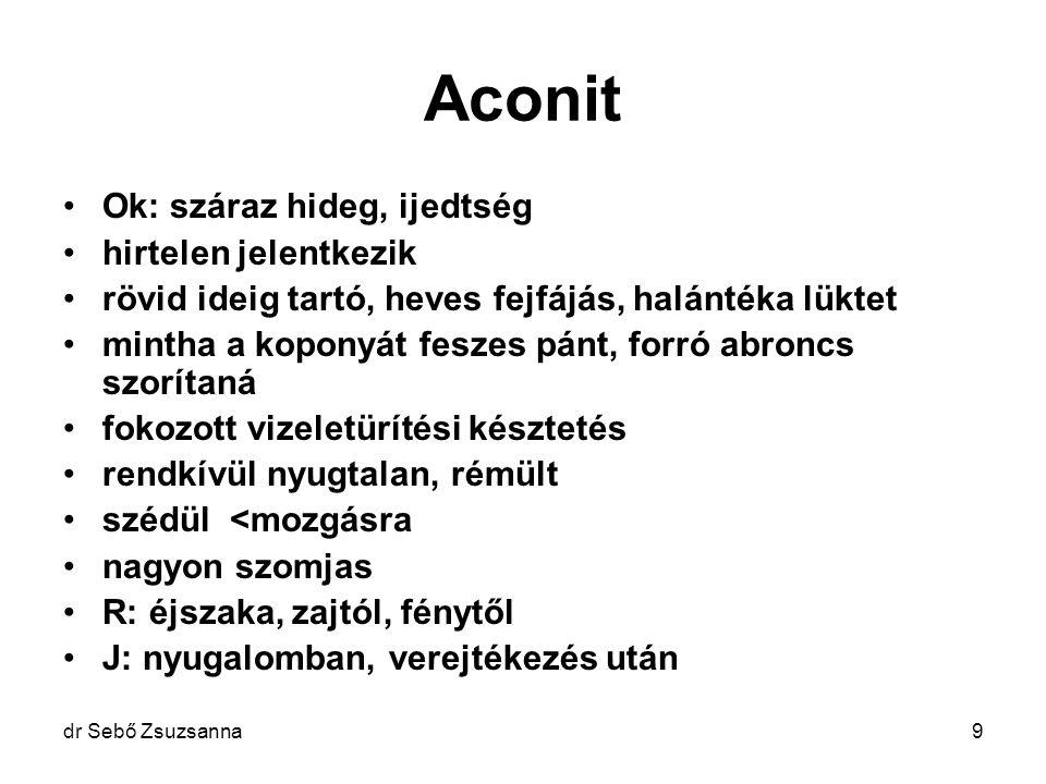 Aconit Ok: száraz hideg, ijedtség hirtelen jelentkezik