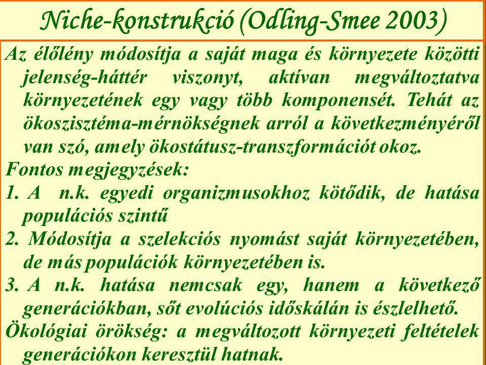 Niche-konstrukció (Odling-Smee 2003)