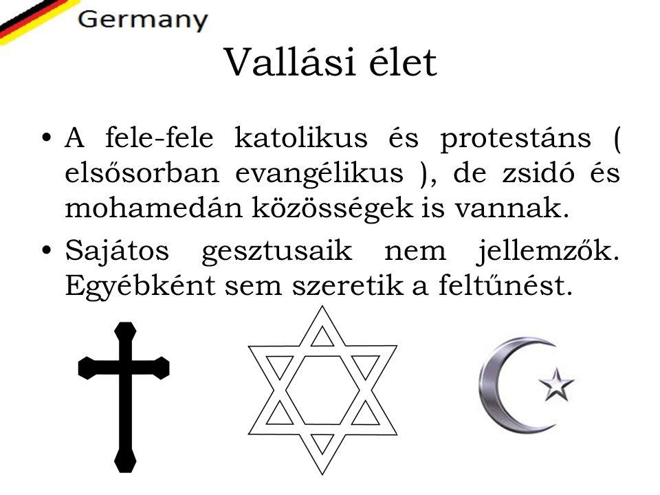 Vallási élet A fele-fele katolikus és protestáns ( elsősorban evangélikus ), de zsidó és mohamedán közösségek is vannak.