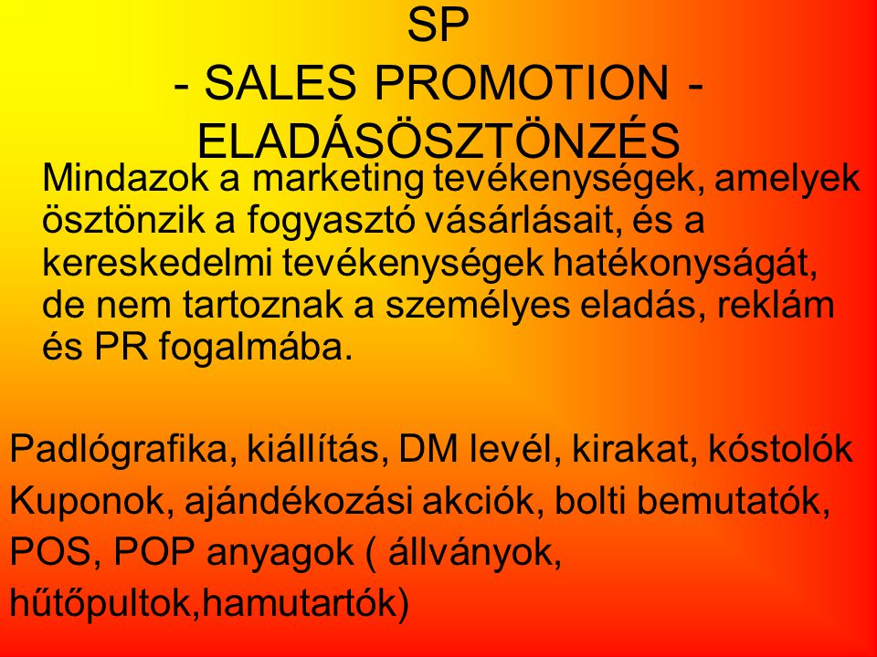 SP - SALES PROMOTION -ELADÁSÖSZTÖNZÉS