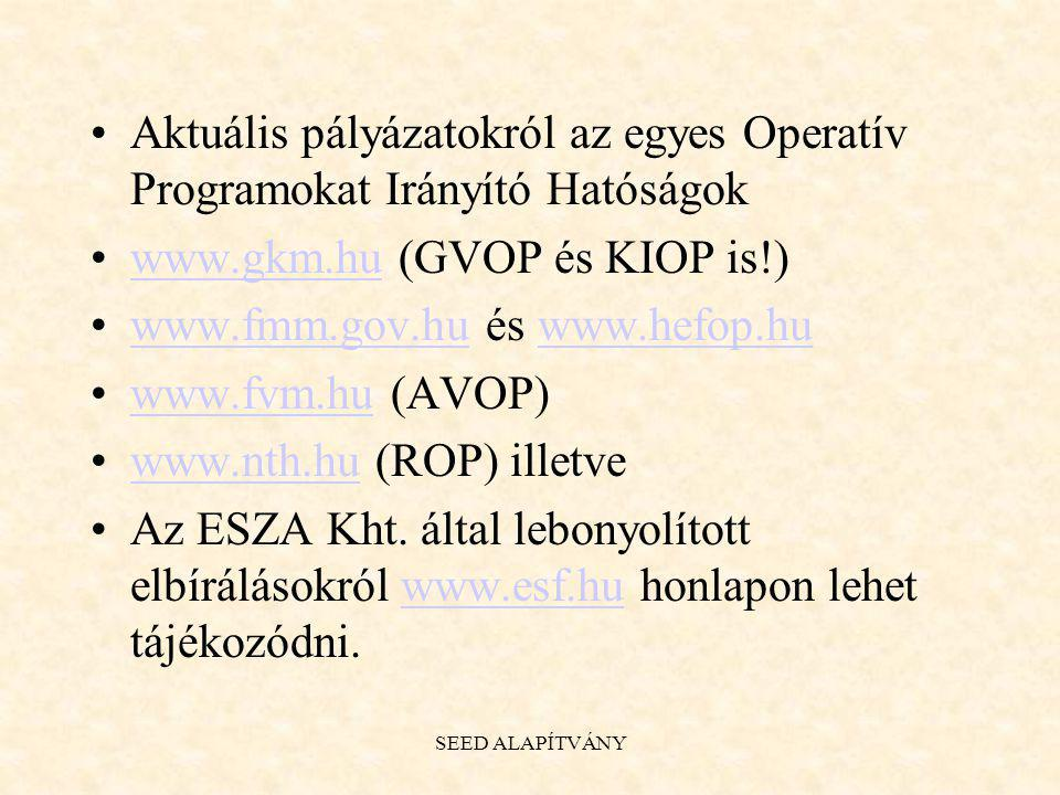 www.gkm.hu (GVOP és KIOP is!) www.fmm.gov.hu és www.hefop.hu