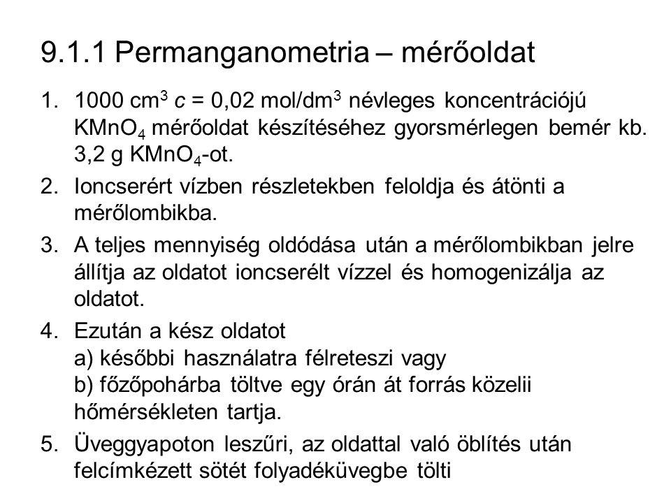 9.1.1 Permanganometria – mérőoldat