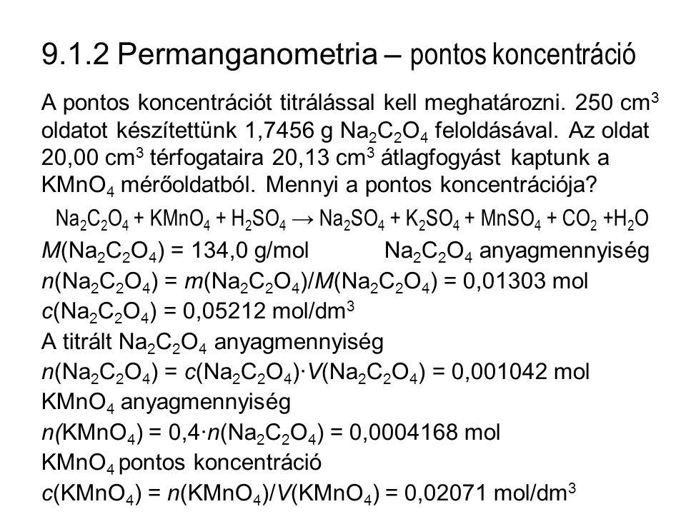 9.1.2 Permanganometria – pontos koncentráció