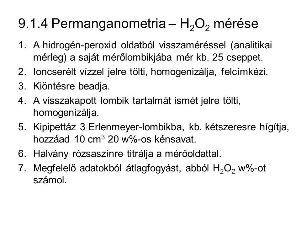 9.1.4 Permanganometria – H2O2 mérése