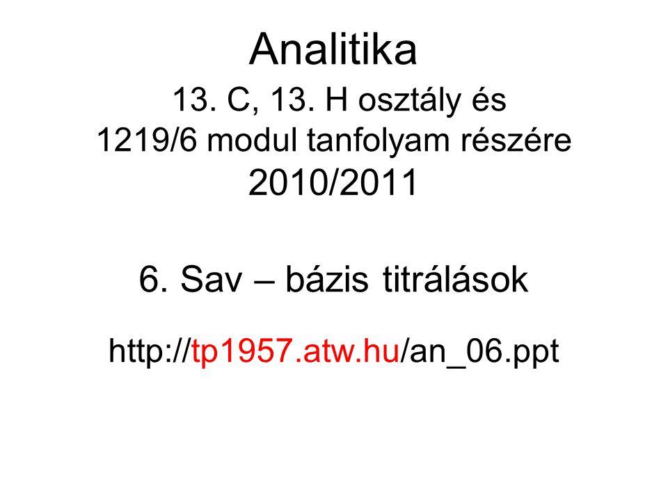 6. Sav – bázis titrálások http://tp1957.atw.hu/an_06.ppt