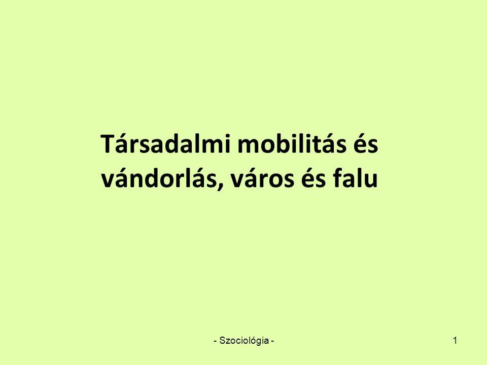 Társadalmi mobilitás és vándorlás, város és falu