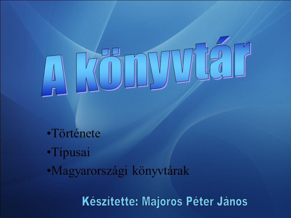 Története Típusai Magyarországi könyvtárak