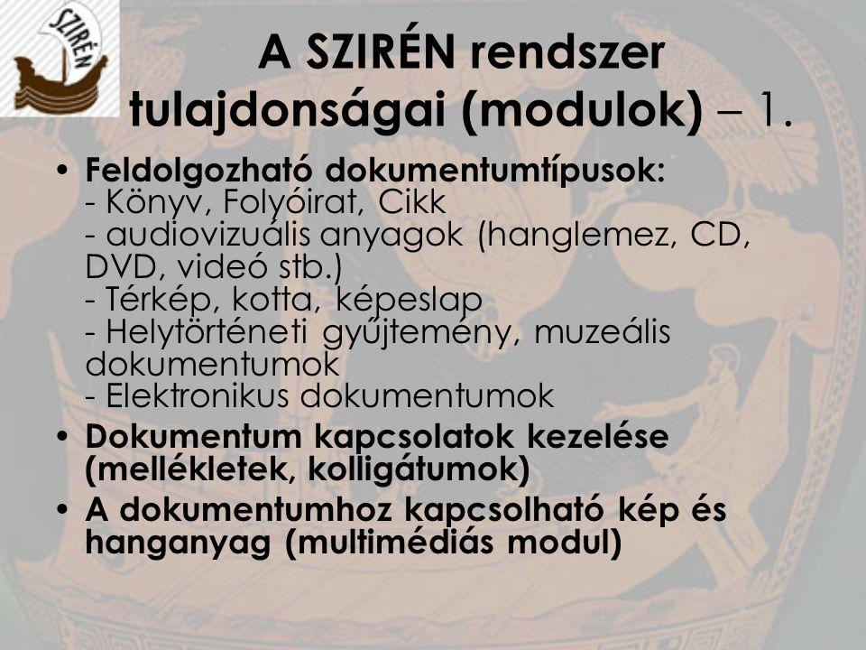 A SZIRÉN rendszer tulajdonságai (modulok) – 1.