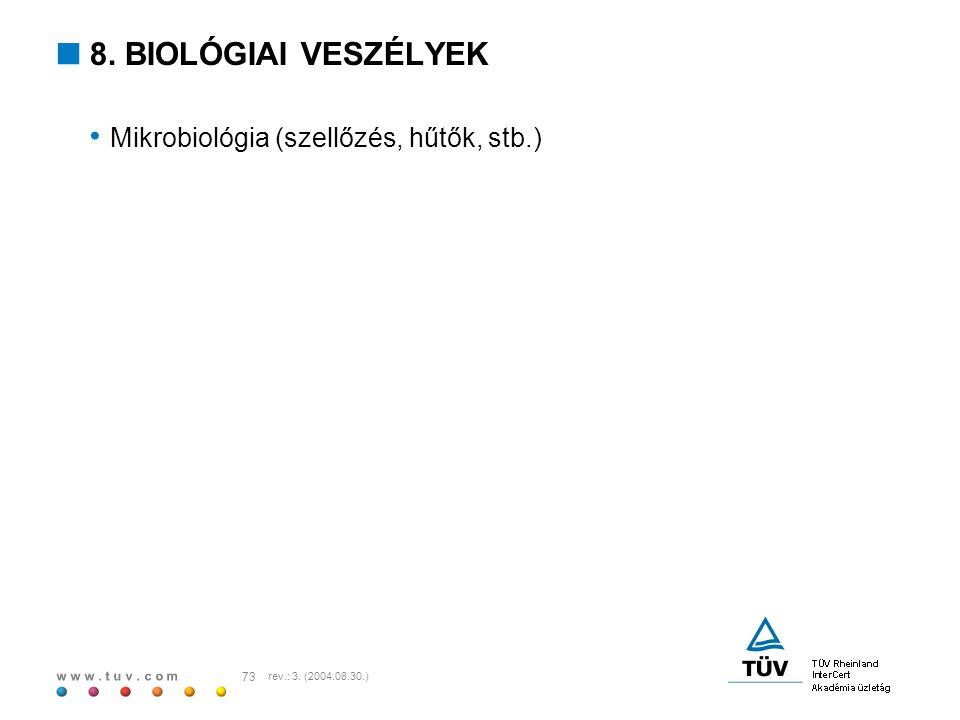 8. BIOLÓGIAI VESZÉLYEK Mikrobiológia (szellőzés, hűtők, stb.)