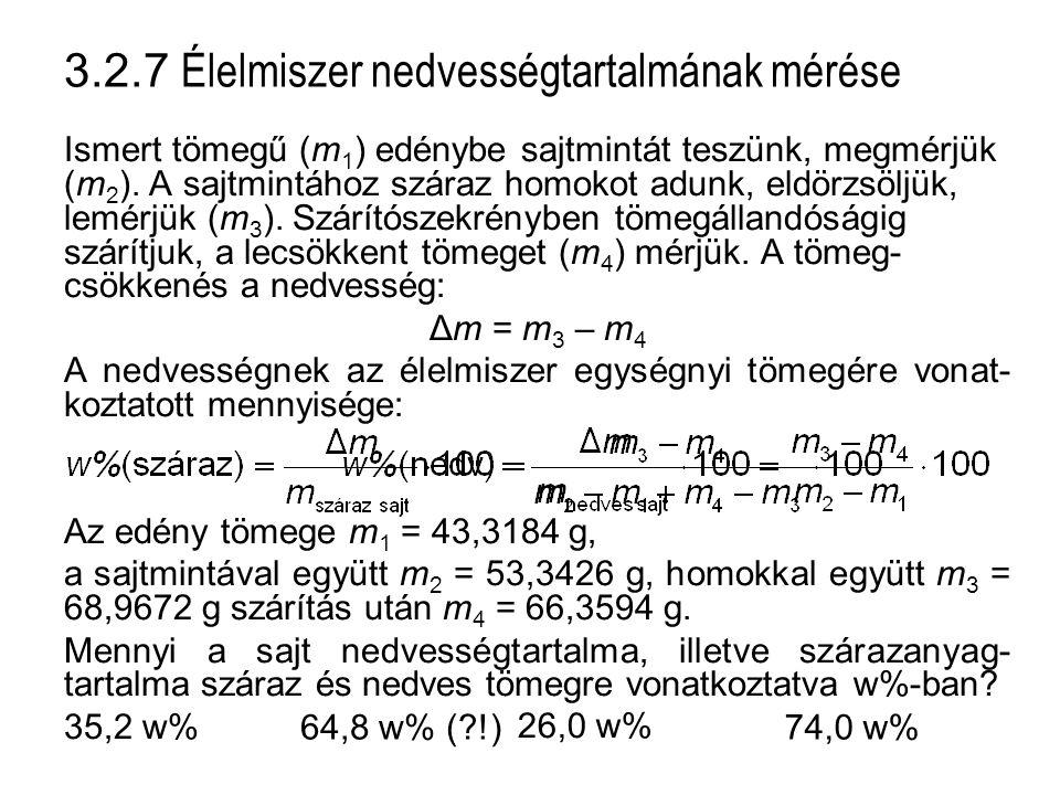 3.2.7 Élelmiszer nedvességtartalmának mérése