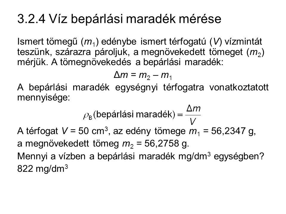 3.2.4 Víz bepárlási maradék mérése