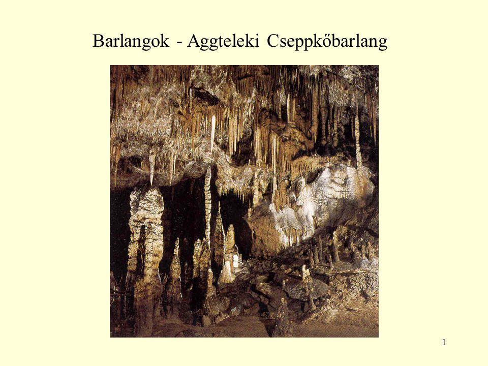 Barlangok - Aggteleki Cseppkőbarlang