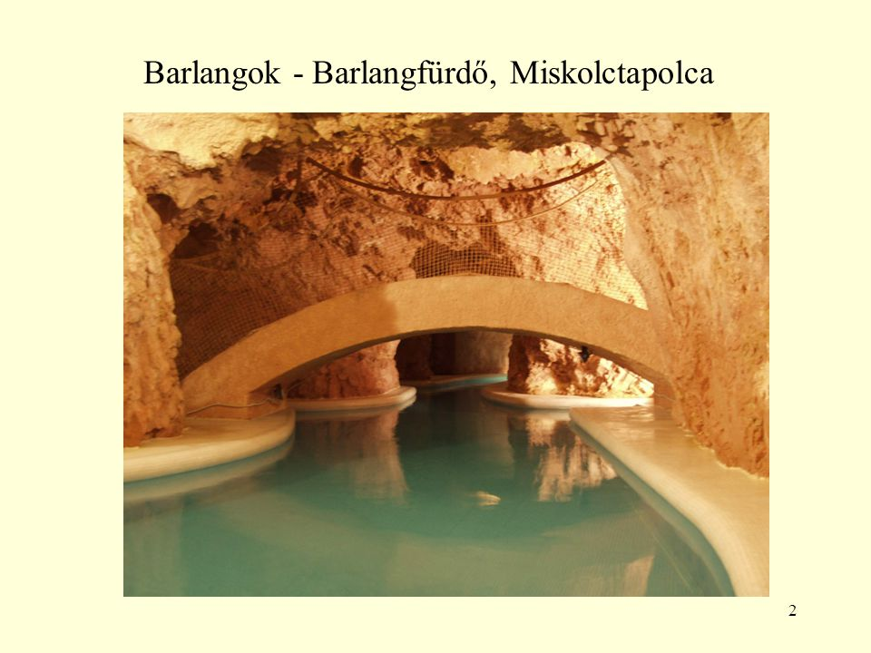 Barlangok - Barlangfürdő, Miskolctapolca