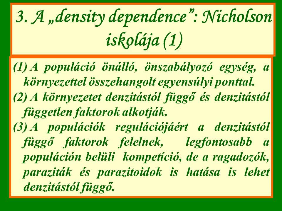 """3. A """"density dependence : Nicholson iskolája (1)"""