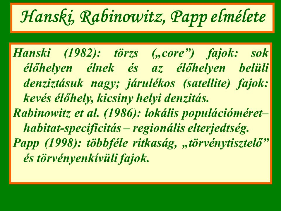 Hanski, Rabinowitz, Papp elmélete