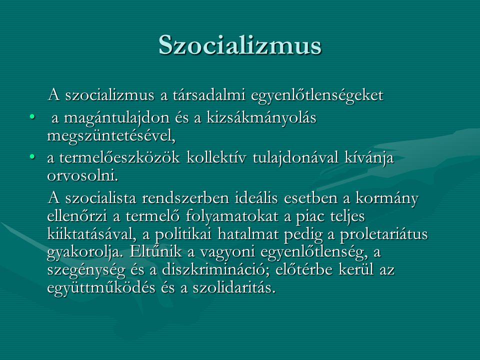 Szocializmus A szocializmus a társadalmi egyenlőtlenségeket
