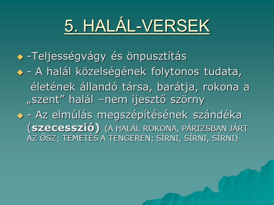 5. HALÁL-VERSEK -Teljességvágy és önpusztítás