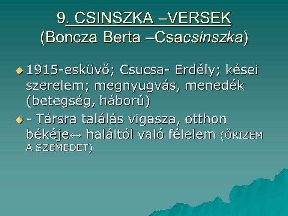 9. CSINSZKA –VERSEK (Boncza Berta –Csacsinszka)