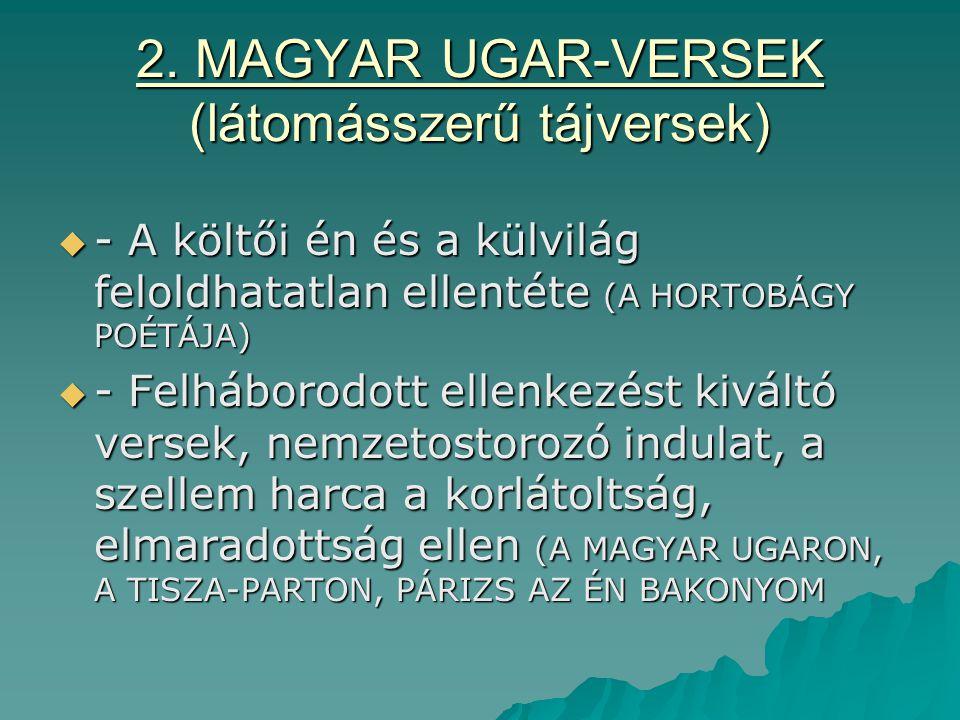 2. MAGYAR UGAR-VERSEK (látomásszerű tájversek)