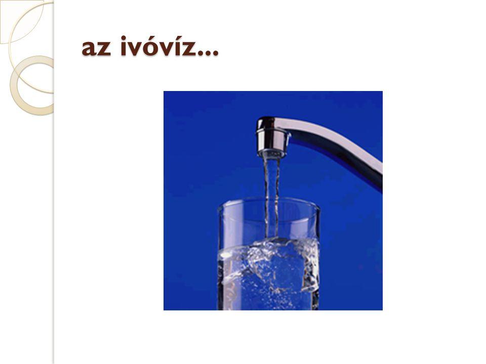 az ivóvíz...