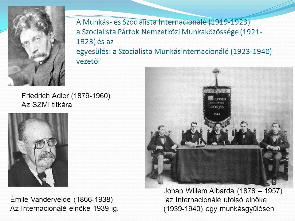 A Munkás- és Szocialista Internacionálé (1919-1923) a Szocialista Pártok Nemzetközi Munkaközössége (1921-1923) és az egyesülés: a Szocialista Munkásinternacionálé (1923-1940) vezetői