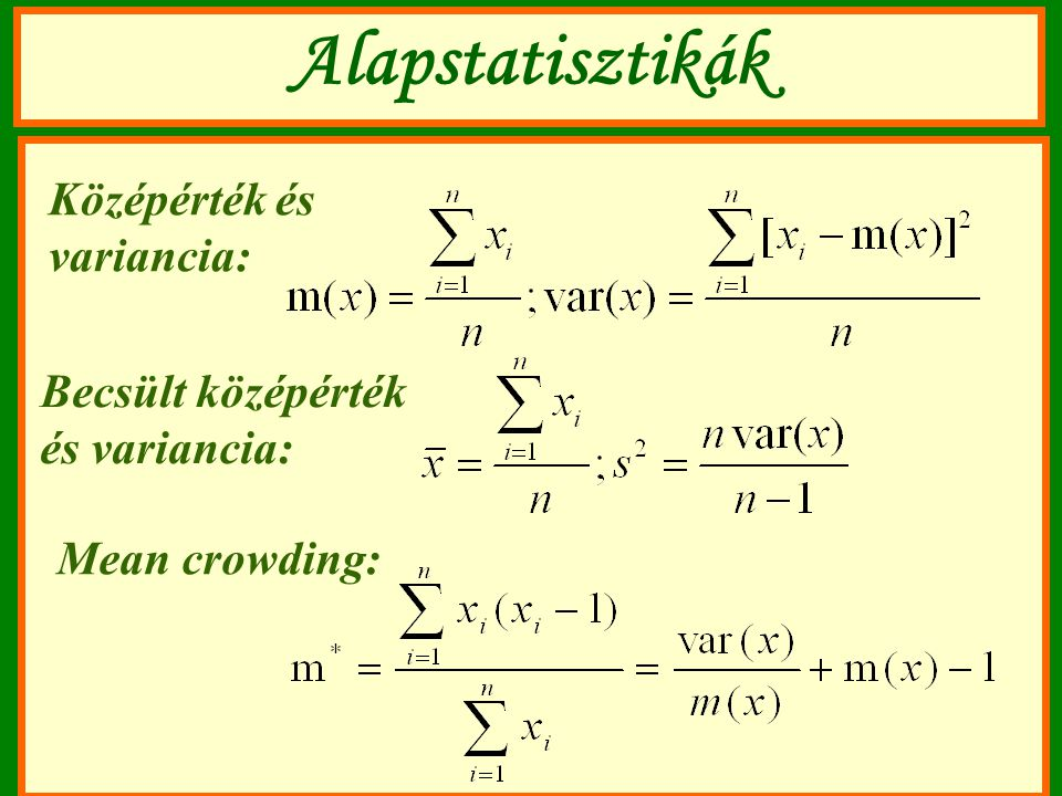 Alapstatisztikák Középérték és variancia: