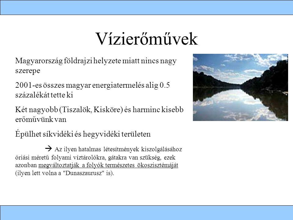 Vízierőművek Magyarország földrajzi helyzete miatt nincs nagy szerepe