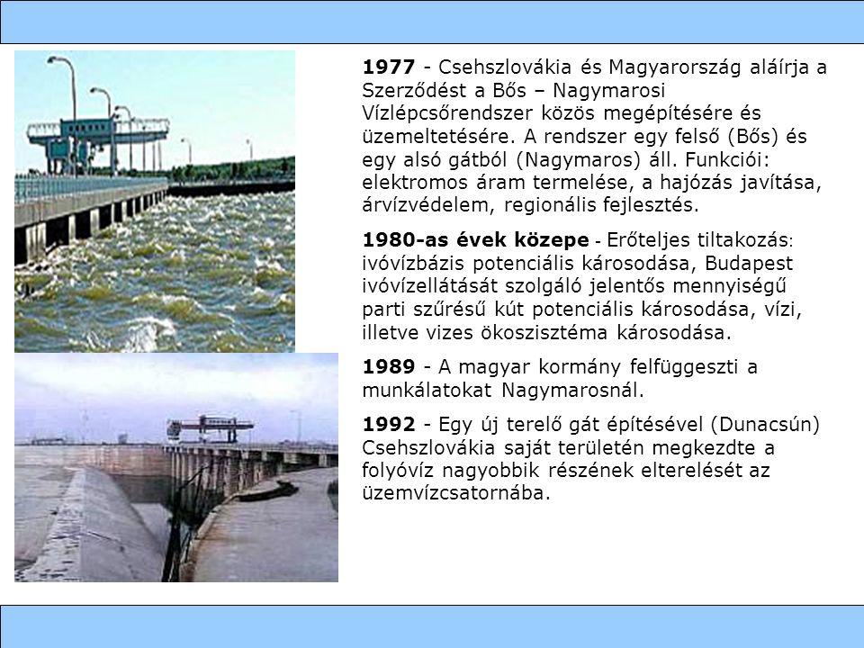 1977 - Csehszlovákia és Magyarország aláírja a Szerződést a Bős – Nagymarosi Vízlépcsőrendszer közös megépítésére és üzemeltetésére. A rendszer egy felső (Bős) és egy alsó gátból (Nagymaros) áll. Funkciói: elektromos áram termelése, a hajózás javítása, árvízvédelem, regionális fejlesztés.