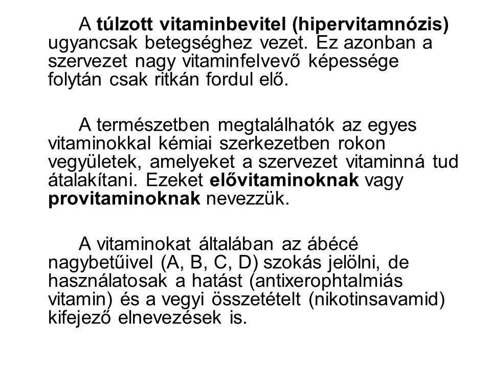 A túlzott vitaminbevitel (hipervitamnózis) ugyancsak betegséghez vezet