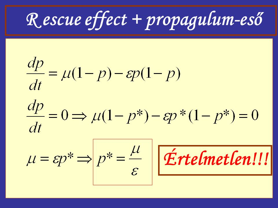 R escue effect + propagulum-eső