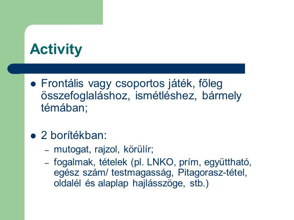 Activity Frontális vagy csoportos játék, főleg összefoglaláshoz, ismétléshez, bármely témában; 2 borítékban: