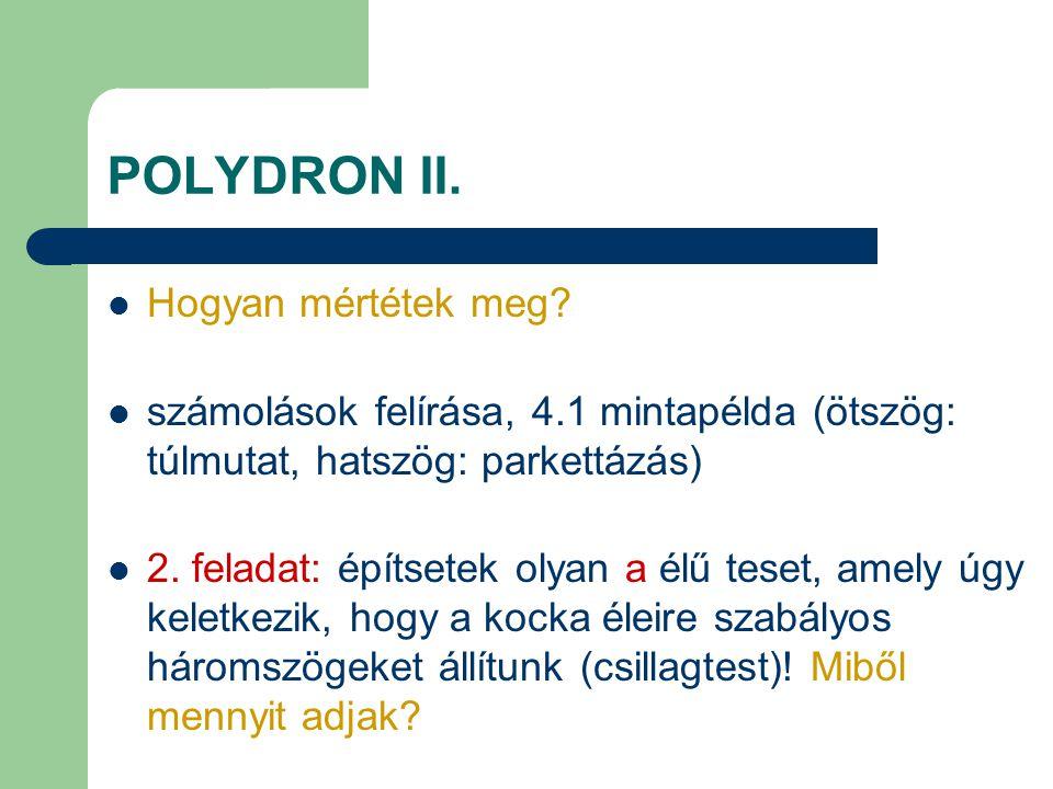 POLYDRON II. Hogyan mértétek meg