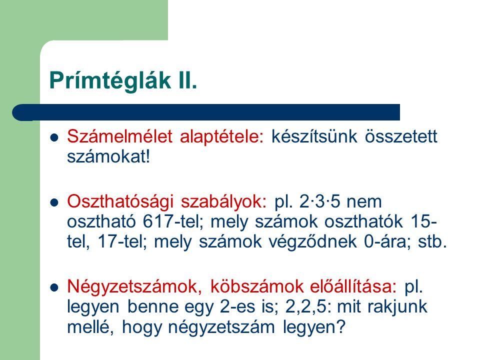 Prímtéglák II. Számelmélet alaptétele: készítsünk összetett számokat!